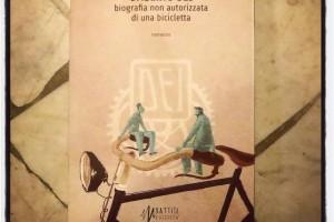 Il ciclo libro: Umberto Dei biografia non autorizzata di una bicicletta